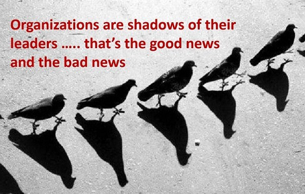 Organizations are shadows of their leaders - Corporate culture
